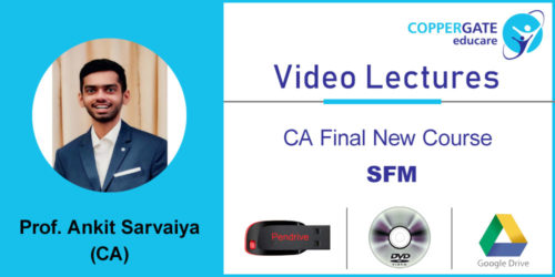 CA FINAL NEW SFM by CA Ankit Sarvaiya  [Full Course] (2 views)
