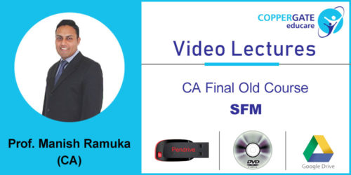 CA FINAL OLD SFM by CA Manish Ramuka  [Full Course] (2 views)