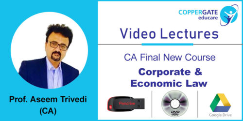 CA Final new Corporate & Economic Law  by CA Aseem Trivedi [Full Course] (Pendrive – 3 views)