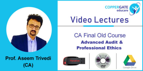 CA Final old Advanced Audit & Professional Ethics  by CA Aseem Trivedi [Full Course] (Pendrive – 3 views)