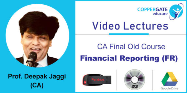 CA Final old FR by Prof (Dr)Deepak Jaggi [Revisionary Course] (Pendrive – 3 views)