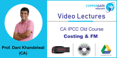CA IPCC Old Course Costing & FM  by CA Dani Khandelwal [Full Course] (2 views)