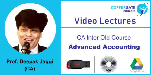 CA Inter  Old  Advanced Accounting by Prof (Dr)Deepak Jaggi [Full Course] (Pendrive – 3 views)
