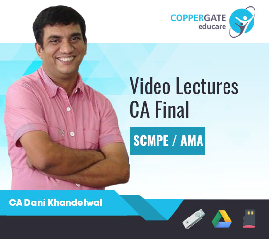 CA Final New/Old SCMPE/AMA by CA Dani Khandelwal [Full Course/Crash Course/LMR] – Offer