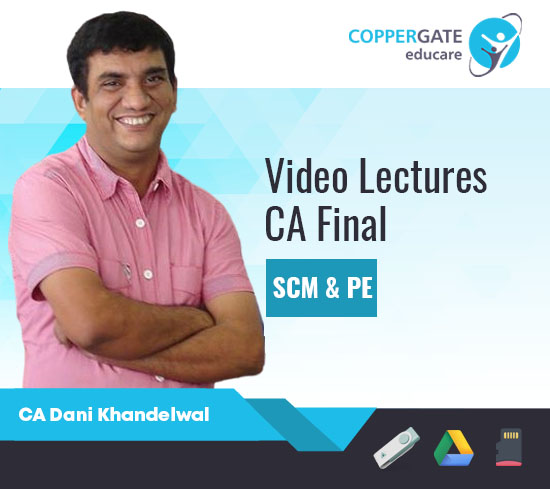 CA Final New Syllabus SCMPE by CA Dani Khandelwal [Full/Crash Course/LMR]