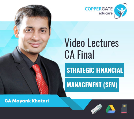 CA Final New Group 1 SFM by CA Mayank Kothari [Regular/Fast Track]