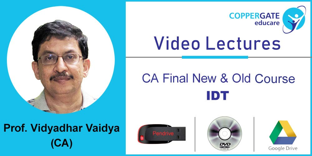 CA Final New & Old Course IDT by CA Vidhyadhar Vaidya   [Full Course] (Pendrive – 2 views)