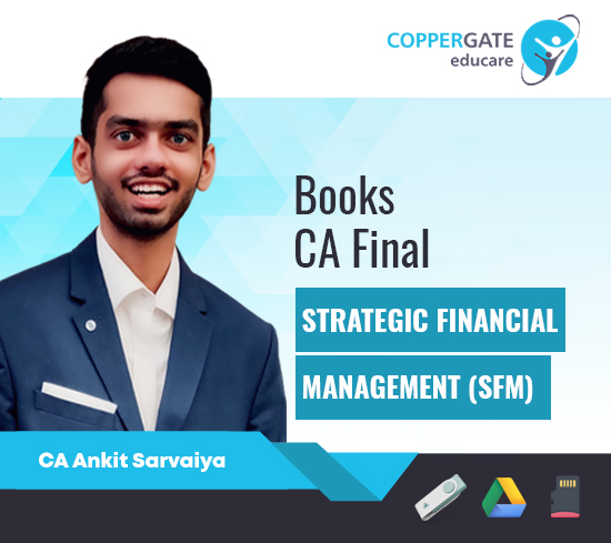 CA Final New/Old Strategic Financial Management (SFM) by CA Ankit Sarvaiya [Full/Crash Course Books]
