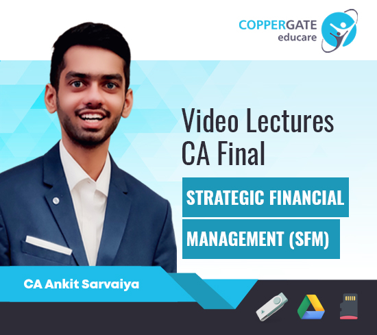 CA Final New/Old Strategic Financial Management (SFM) by CA Ankit Sarvaiya [Crash Course/Revision]