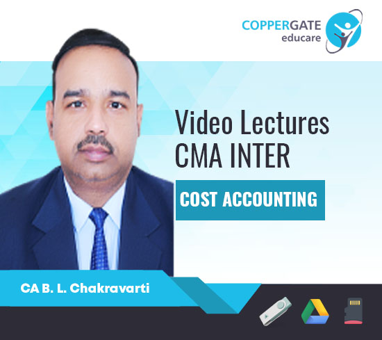 CMA Inter Group 1 Cost Accounting by CA B L Chakravarti [Full Course]