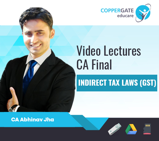 CA Final New/Old GST by CA Abhinav Jha [FastTrack Course]