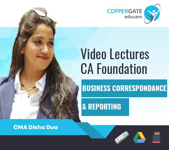 CA Foundation Business Correspondence & Reporting by CMA Disha Dua