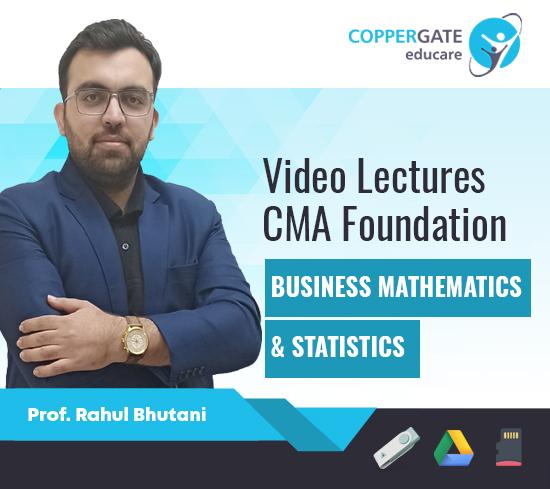 CMA Foundation Business Mathematics & Statistics by Prof. Rahul Bhutani