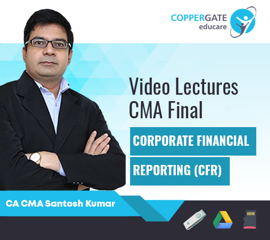 CMA Final Corporate Financial Reporting (CFR) by CA CMA Santosh Kumar
