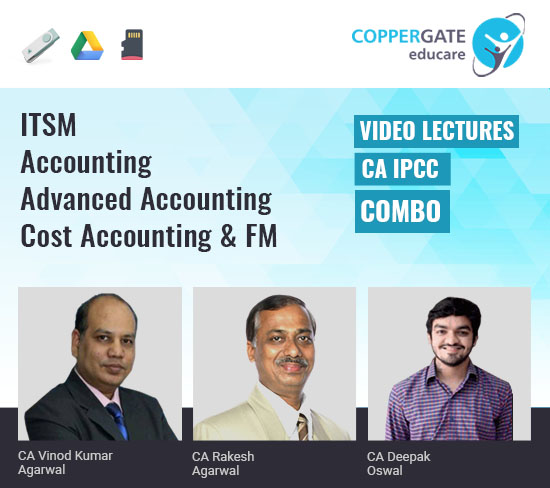 CA IPCC Accounting,Advanced Accounting,Costing & FM,ITSM by CA Vinod Kumar Agarwal,CA Rakesh Agarwal & Prof.(Er) Deepak Oswal