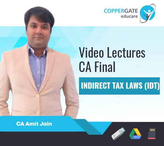 CA Final New/Old Indirect Tax (GST) by CA Amit Jain [Regular Course]