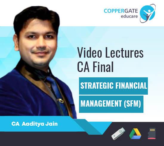 CA Final New/Old Syllabus SFM by CA Aaditya Jain [Full Course]