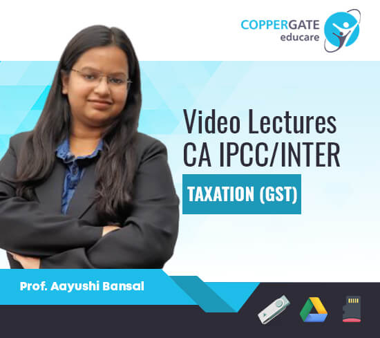 CA Inter/IPCC Group 1 GST BY CA Aayushi Bansal [Regular]