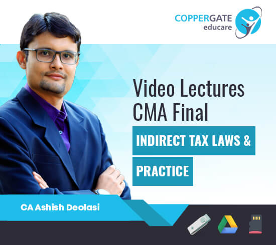 CMA Final Indirect Tax Laws & Practices by CA Ashish Deolasi [Full Course]