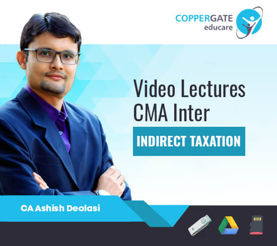 CMA Inter Group 2 Paper 11 Indirect Taxation by CA Ashish Deolasi [Full Course]