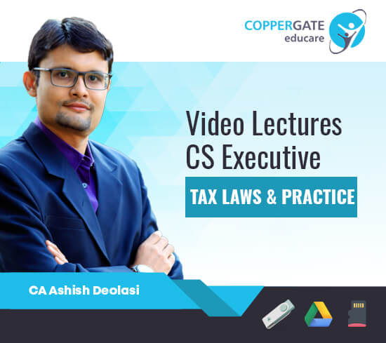 CS Executive New/Old Paper-4 Indirect Tax/GST by CA Ashish Deolasi [Full Course]