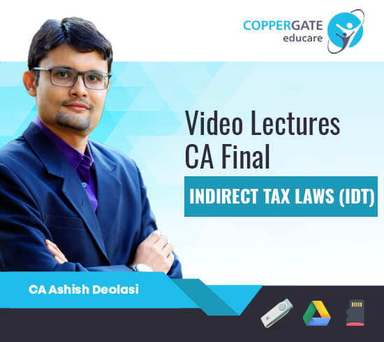 CA Final New IDT-GST Only (Paper- 8B) by CA Ashish Deolasi [Full Course]