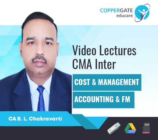CMA Inter Group 2 Cost & Management Accounting & FM by CA B L Chakravarti [Full Course]