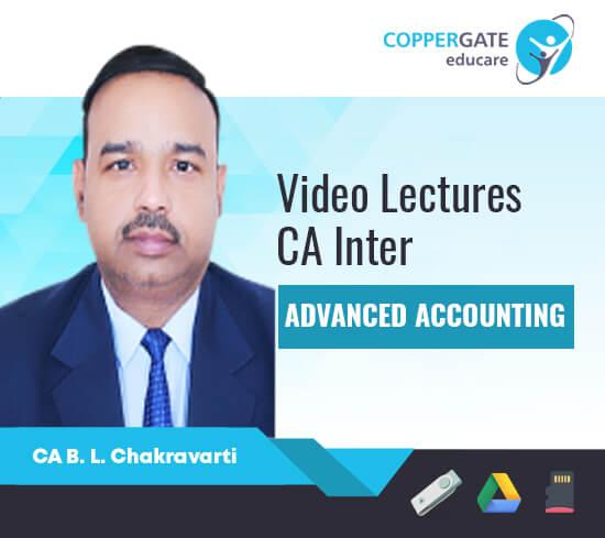 CA Inter Group 2 Advanced Accounting by CA B L Chakravarti [Full Course]