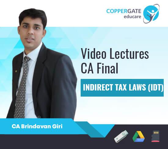 CA Final New/Old IDT – GST,Customs by CA Brindavan Giri [Full Course/FastTrack]