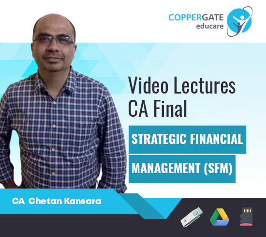 CA Final New Syllabus Strategic Financial Management (SFM) by CA Chetan Kansara [Crash Course]