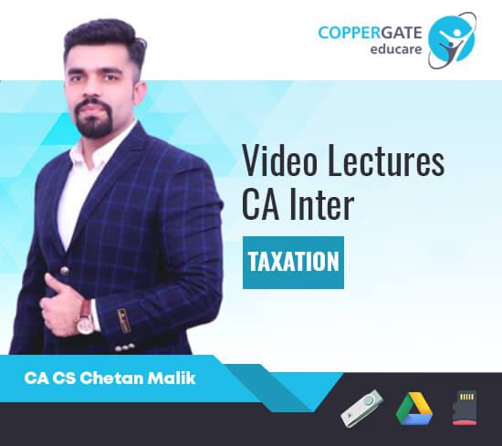 CA Inter Taxation by CA CS Chetan Malik [Full Course]