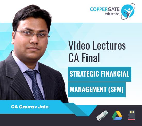 CA Final Old/New Course SFM by CA Gaurav Jain [Regular/Fast Track]