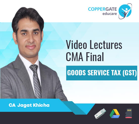 CMA Final GST,Customs by CA Jagat Khicha [FastTrack]