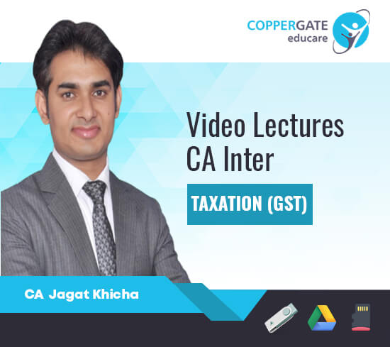 CA Inter Taxation-GST by CA Jagat Khicha [Regular/FastTrack]
