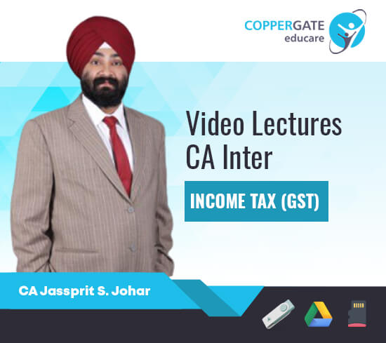 CA Inter Taxation & GST by CA Jaspreet S. Johar [Full Course]