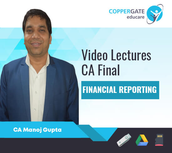 CA Final New/Old Financial Reporting (FR) by CA Manoj Gupta [Regular/FastTrack]