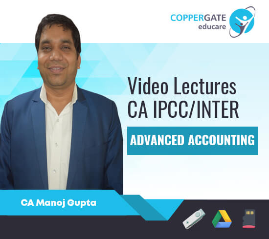 CA Inter/IPCC Group 2 Advanced Accounting by CA Manoj Gupta [Regular Course/Fast Track]