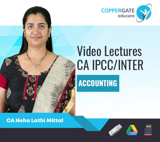 CA Inter/IPCC Group 1 Accounting by CA Neha Lathi Mittal [Regular]