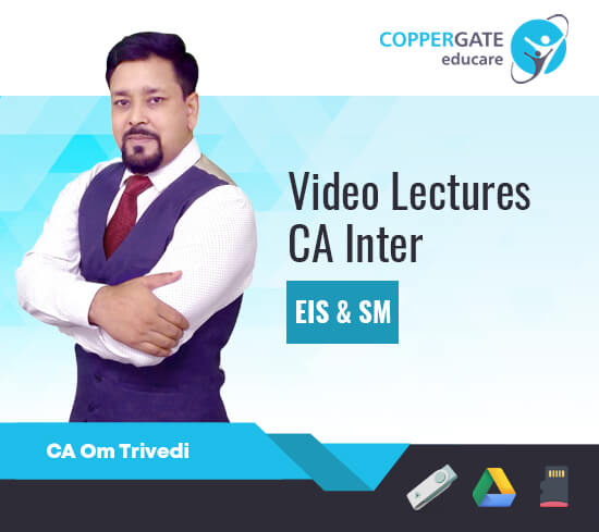 CA Inter EIS & SM (with Cases & MCQ's in KBCA Style) by CA Om Trivedi [Full Course-Leader's/Ranker's course/FastTrack]