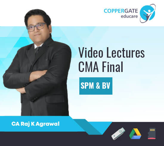 CMA Final SPM & BV (Select Coverage) by CA Raj K Agrawal [Full Course]