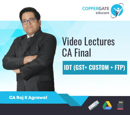 CA Final New/Old IDT (GST + Custom + FTP),Only GST by CA Raj K. Agarwal [Regular]