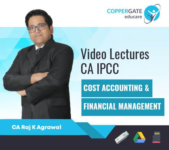 CA IPCC Cost Accounting, Financial Management by CA Raj K. Agarwal [Regular]