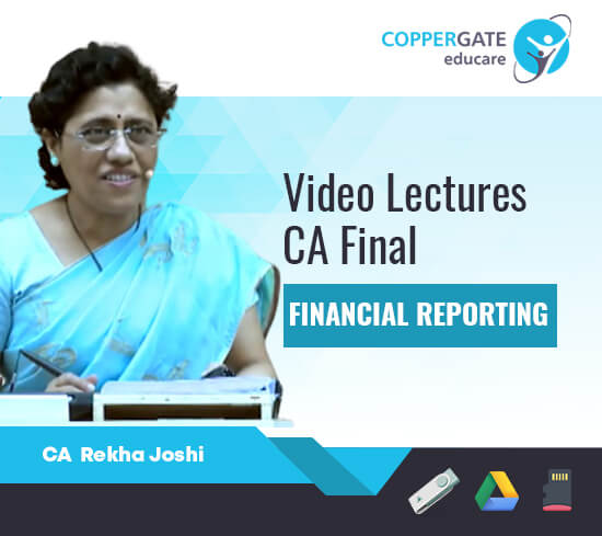 CA Final Financial Reporting by CA Rekha Joshi [Regular Course]
