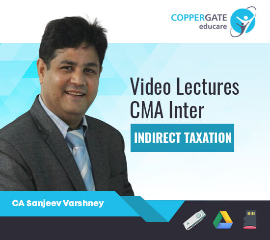 CMA Inter Group 2 Indirect Taxes by Sanjeev Varshney [Full Course]