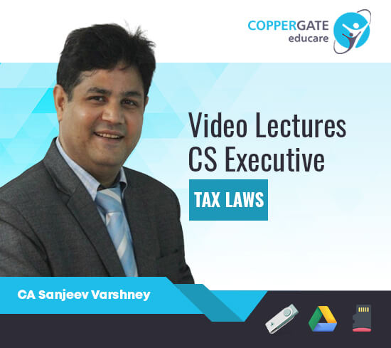 CS Executive New Course Tax Laws by Sanjeev Varshney [Full Course]