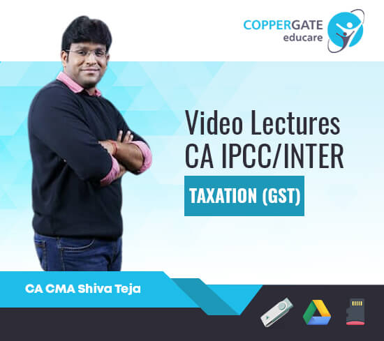 CA Inter/IPCC Group 1 Indirect Taxes(GST) by CA Shiva Teja [Regular]