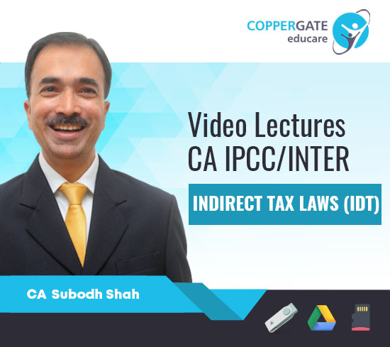 CA Inter/IPCC Group 1 IDT (GST) by CA Subodh Shah [Regular]