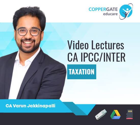 CA Inter/IPCC Income Tax by CA Varun Jakkinapalli [Regular]