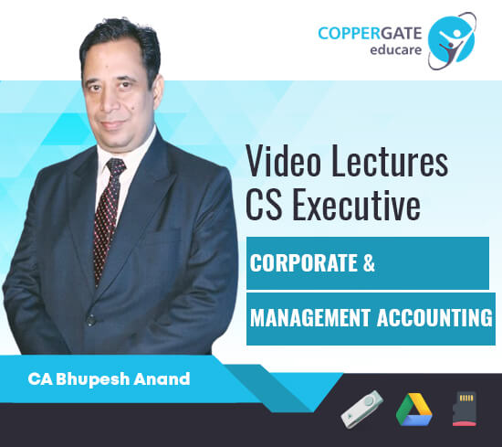 CS Executive New Syllabus Module 2 – Corporate & Management Accounting by CA Bhupesh Anand [Regular]