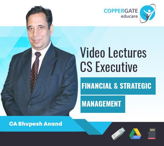CS Executive New Syllabus Module 2 – Financial & Strategic Management by CA Bhupesh Anand [Regular]
